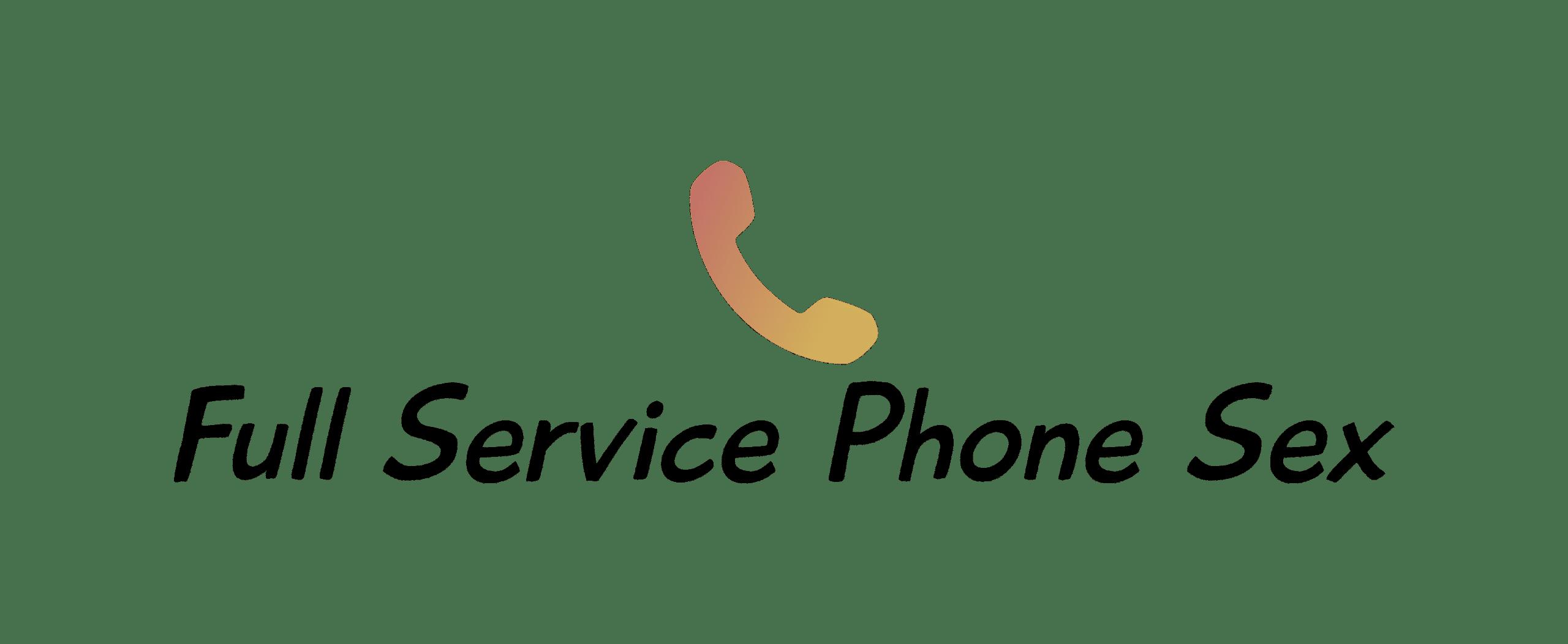 Full Service Phone Sex
